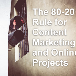 The 80-20 Rule for Content Marketing and Online Projects
