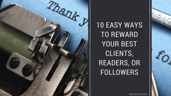 10 easy ways to reward your loyal customers, readers and followers
