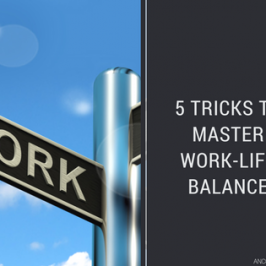 Master Work-Life Balance with these 5 tricks