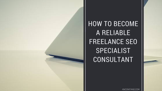 How to Become a Reliable Freelance SEO Specialist Consultant