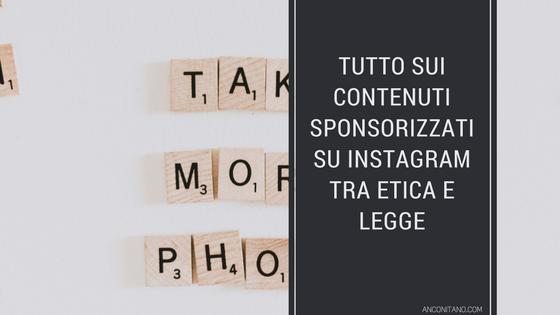 Guadagnare con Instagram tra etica e legge: tutto sui contenuti sponsorizzati