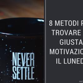 Come affrontare il lunedì con la giusta motivazione
