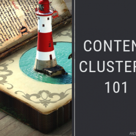 Content clusters: a beginners' guide to content clusters